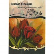 """Cartão """"Pessoas Especiais se Eternizam em Nossa Vida!"""""""