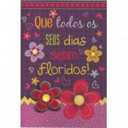 Que todos os seus dias sejam floridos!